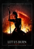 Within Temptation - Let Us Burn (Elements & Hydra Live in Concert) [2 CD+DVD]